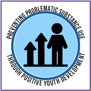 Preventing Problematic Substance Use Through Positive Youth Development. Click here to read more.