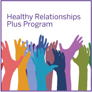 Healthy Relationships Plus Program project page. Click here to learn more.