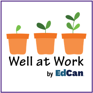 Well at Work project in collaboration with EdCan Network and Susan Rodger. Click here to learn more.